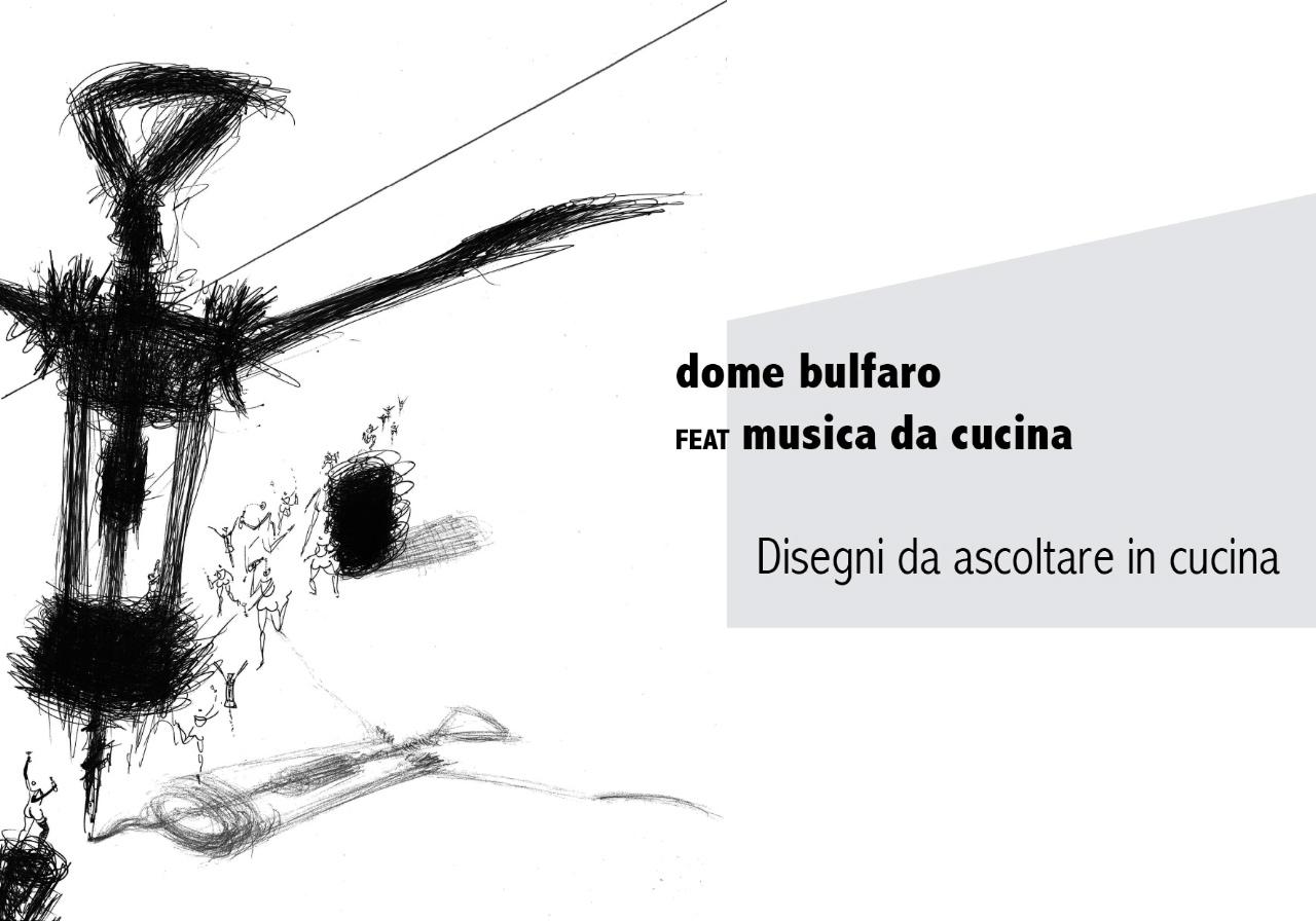 2012 - Disegni da ascoltare in cucina - Dome Bulfaro. Poeta ...